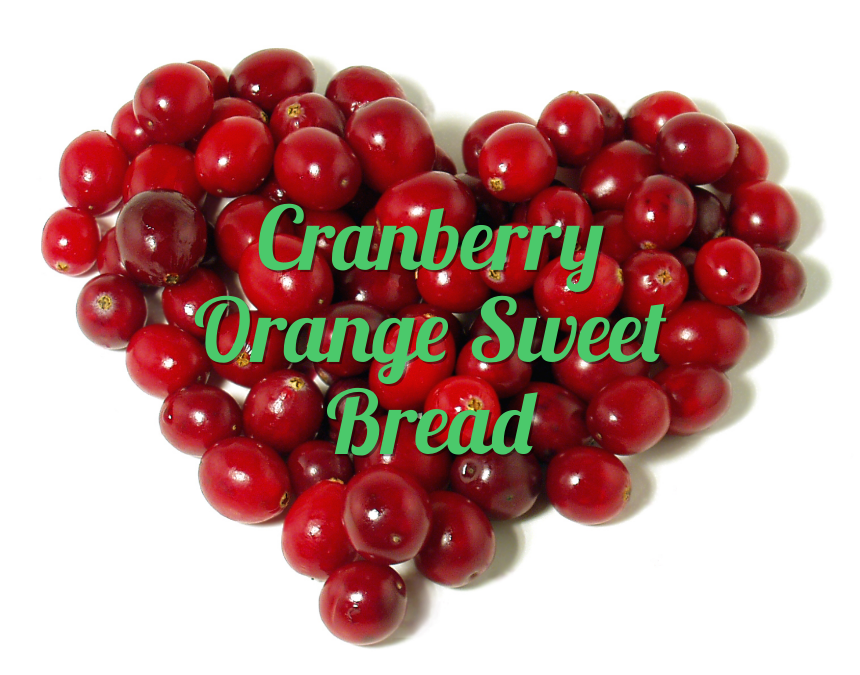Cranberry-Orange Sweet Bread