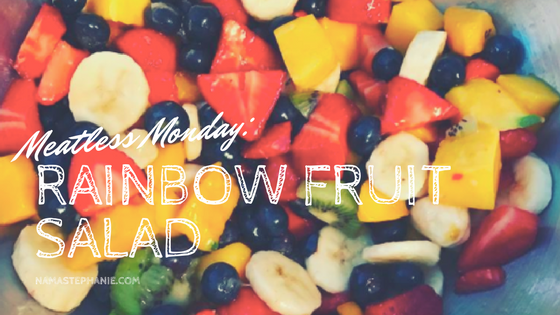Meatless Monday: Rainbow Fruit Salad
