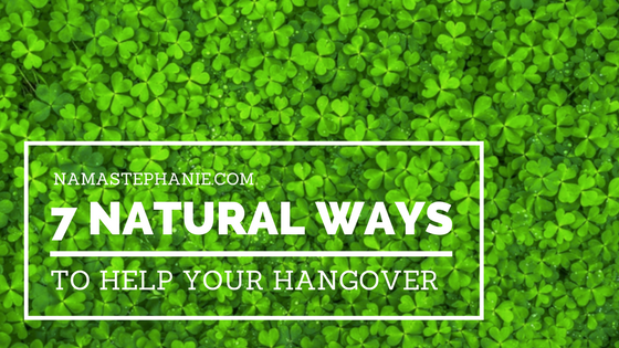 7 Natural Ways to Help YourHangover